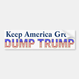 Bumper Sticker Keep America Great Dump Trump