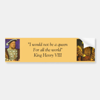 Bumper Sticker : King Henry VIII