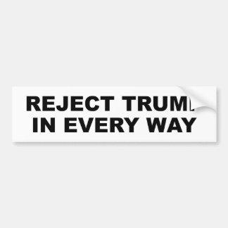 Bumper sticker: Reject Trump in every way Bumper Sticker