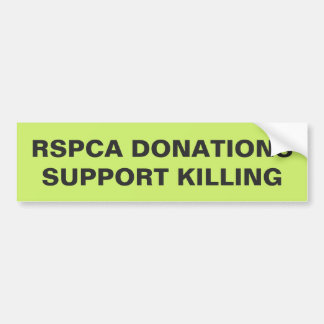 Bumper Sticker RSPCA Donations Support Killing