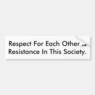 Bumper sticker saying respect is resistance.