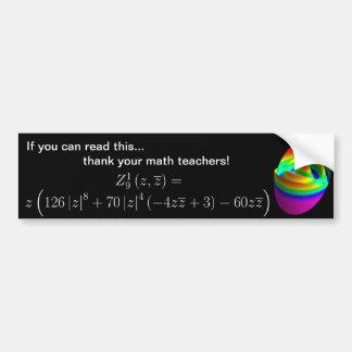 bumper sticker, thank your math teacher Z9,1 Bumper Sticker
