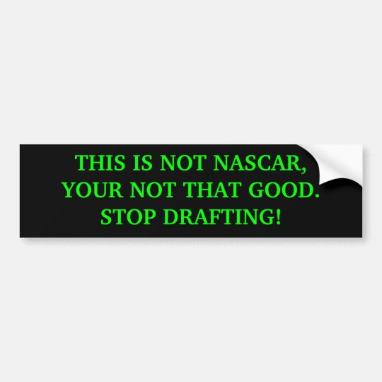 Bumper Sticker THIS IS NOT NASCAR,