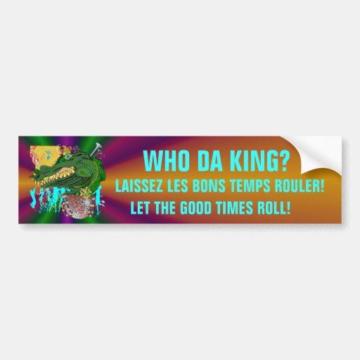 Bumper Sticker Who Da King?