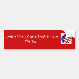 BUMPER STICKER - WITH LIBERTY/HEALTH CARE FOR ALL