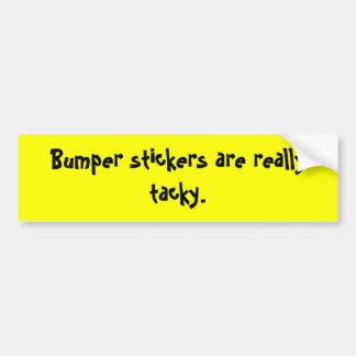 bumper-stickers-are-really-tacky-01 bumper sticker