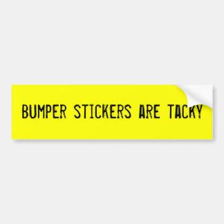 bumper-stickers-are-tacky bumper stickers