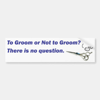 Bumper - To Groom or Not to Groom Bumper Sticker