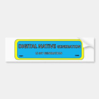 Bumper/window sticker for DIGITAL NATIVE Bumper Sticker