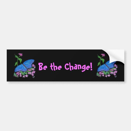 Bumpersticker Butterfly Blue  Be the Change! Bumper Sticker