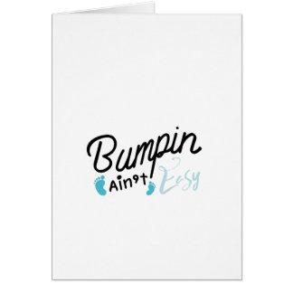 Bumpin Ain't Easy Pregnancy Maternity Funny Card