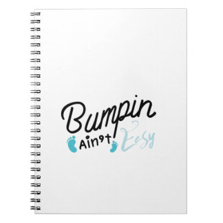 Bumpin Ain't Easy Pregnancy Maternity Funny Spiral Notebook