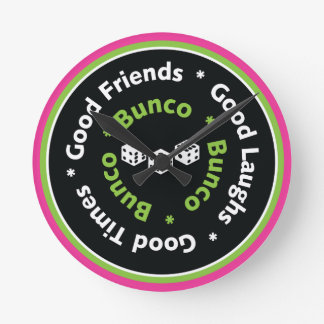 Bunco Good Friends, Good Laughs, Good Times Clock