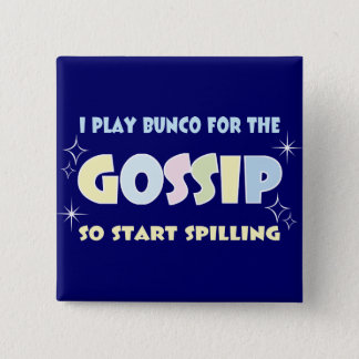 Bunco Gossip 2 Inch Square Button