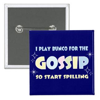 Bunco Gossip Pinback Buttons