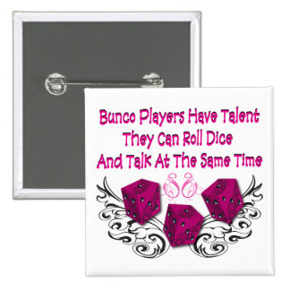 bunco players have talent 2 pinback button