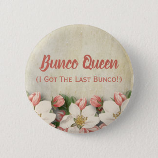 Bunco Queen I Got The Last Bunco Vintage Elegant 2 Inch Round Button