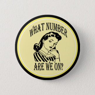 Bunco What Number Are We On #2 2 Inch Round Button