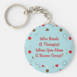 bunco who needs a therapist keychains