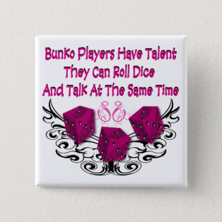 Bunko players have talent 2 inch square button