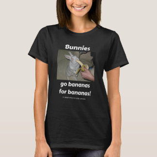 Bunnies Go Bananas for Bananas T-Shirt
