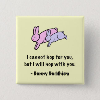 "Bunny Buddhism ""Hop with You"" Button"