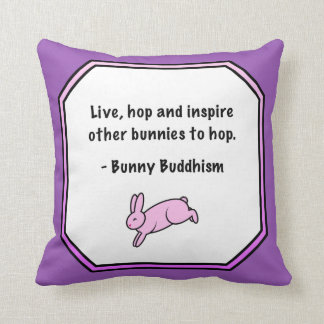 "Bunny Buddhism ""Inspire Others to Hop"" Pillow"