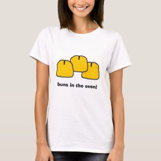 buns in the oven! T-Shirt