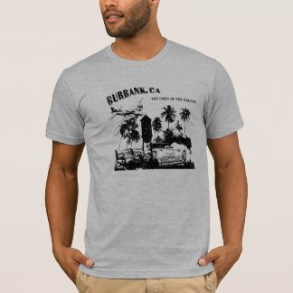 Burbank, The Paris Of The Valley T-Shirt