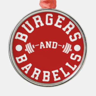 Burgers and Barbells - Funny Workout Motivational Metal Ornament