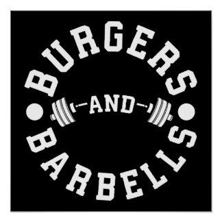 Burgers and Barbells - Funny Workout Motivational Poster