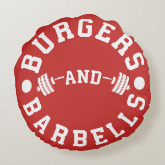 Burgers and Barbells - Funny Workout Motivational Round Pillow