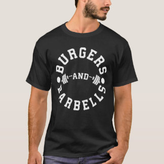Burgers and Barbells - Funny Workout Motivational T-Shirt
