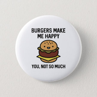 Burgers Make Me Happy 2 Inch Round Button