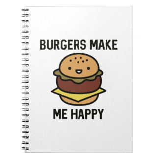 Burgers Make Me Happy Notebook