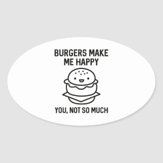 Burgers Make Me Happy Oval Sticker