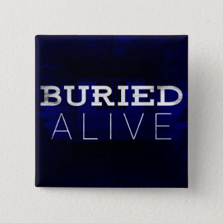 Buried Alive Pin
