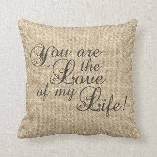 Burlap love of my life wedding decorative pillow