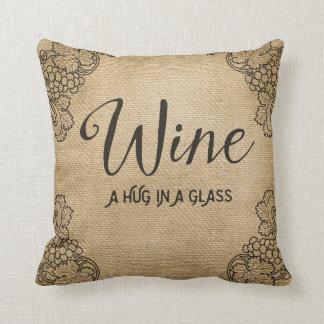 Burlap Wine A Hug in a Glass Throw Pillow