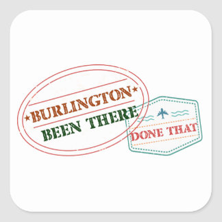 Burlington Been there done that Square Sticker