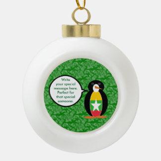 Burmese or Myanmar Holiday Mr. Penguin Ceramic Ball Ornament
