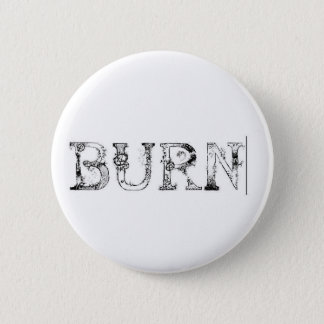 BURN 2 INCH ROUND BUTTON