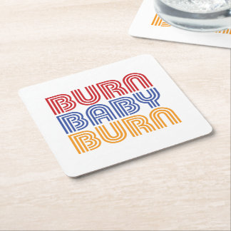 BURN BABY BURN SQUARE PAPER COASTER