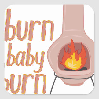 Burn Baby Burn Square Sticker