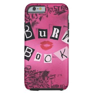 Burn book iphone6 case tough iPhone 6 case