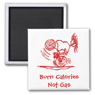 Burn Calories - Not Gas! Magnet