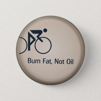 Burn Fat Not Oil 2 Inch Round Button