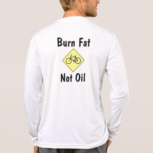 Burn Fat, Not Oil Tees