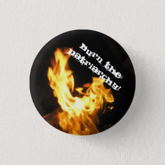 Burn the Patriarchy 1 Inch Round Button
