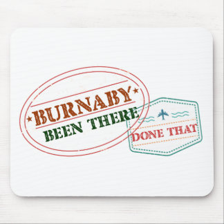 Burnaby Been there done that Mouse Pad